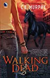 Murphy, C.E.: Walking Dead (The Walker Papers, Book 4)