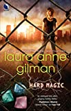Gilman, Laura Anne: Hard Magic (Luna Books)