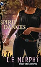Spirit Dances by C. E. Murphy