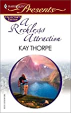 A Reckless Attraction by Kay Thorpe