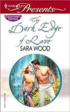 The Dark Edge of Love by Sara Wood