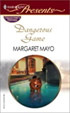 Dangerous Game by Margaret Mayo