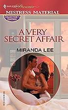 A Very Secret Affair by Miranda Lee