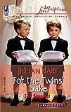 Hart, Jillian: For the Twins' Sake (Tiny Blessings Series #1) (Larger Print Love Inspired #308)