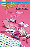 Baer, Judy: Mirror, Mirror (Fairy-Tale Series #1) (Larger Print Love Inspired #399)
