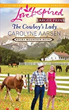 The Cowboy's Lady (Love Inspired Larger…