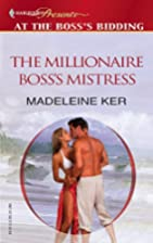 The Millionaire Boss's Mistress by Madeleine…