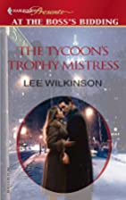 The Tycoon's Trophy Mistress by Lee…