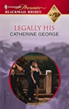 Legally His by Catherine George