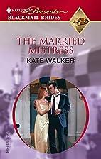 The Married Mistress by Kate Walker
