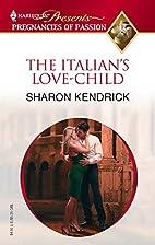 The Italian's Love-Child by Sharon Kendrick