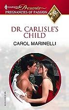Dr. Carlisle's Child by Carol Marinelli