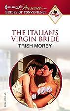 The Italian's Virgin Bride by Trish Morey