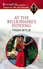 At the Billionaire's Bidding (US) by Trish…
