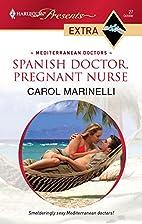 Spanish Doctor, Pregnant Nurse by Carol…