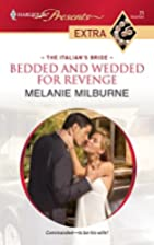 Bedded and Wedded for Revenge by Melanie…
