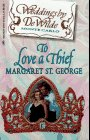 Margaret St. George: To Love A Thief (Harlequin: Weddings By Dewilde, No. 6)