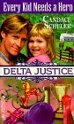 Candace Schuler: Every Kid Needs a Hero (Delta Justice, Book 5)