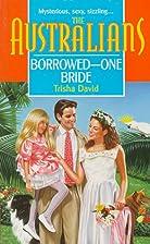 Borrowed - One Bride by Trisha David