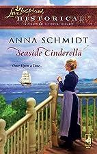 Seaside Cinderella by Anna Schmidt
