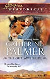 Palmer, Catherine: The Outlaw's Bride (Love Inspired Historical)