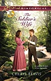 Reavis, Cheryl: The Soldier's Wife (Love Inspired Historical)
