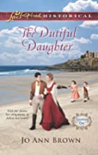The Dutiful Daughter by Jo Ann Brown