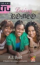 Losing Romeo (Kimani Tru) by A.J. Byrd