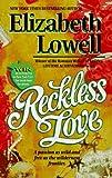 Elizabeth Lowell: Reckless Love