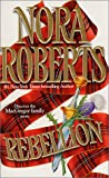 Roberts, Nora: Rebellion
