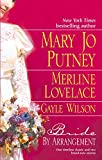 Mary Jo Putney and Merline Lovelace and Gayle Wilson: Bride By Arrangement