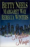 Neels, Betty: Mistletoe Magic: A Christmas Romance, An Outback Christmas, Sarah&#39;s First Christmas