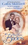 Cathy Maxwell: Wild West Brides (3 Novels in 1): Flanna and the Lawman/ This Side of Heaven/ Second Chance Bride