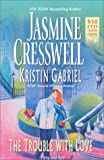 Jasmine Cresswell: The Trouble With Love