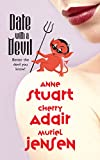 Stuart, Anne: Date with a Devil: The Devil Made Them Do It; Hell Hath No Fury; and Hal and Damnation