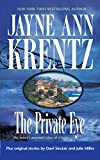 Krentz, Jayne Ann: The Private Eye: The Private Eye/Keegan's Bluff/Cop Next Door