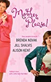 Brenda Novak: Mother, Please! (Harlequin Single Title)