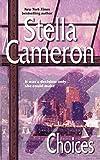 Cameron, Stella: Choices (Harlequin Single Title)