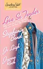 Love So Tender [3-in-1] by Stephanie Bond