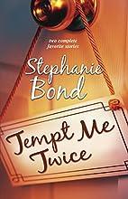 Tempt Me Twice [2-in-1] by Stephanie Bond