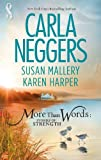 Neggers, Carla / Mallery, Susan / Harper, Karen: More Than Words: Stories of Strength: Close Call / Built to Last / Find the Way