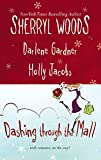 Woods, Sherryl: Dashing Through the Mall: Santa, Baby, Assignment Humbug, Deck the Halls