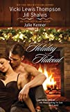 Thompson, Vicki Lewis / Shalvis, Jill / Kenner, Julie: Holiday Hideout (The Thanksgiving Fix, The Christmas Set-Up, The New Year's Deal)