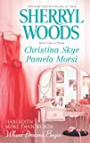 Woods, Sherryl: More Than Words, Where Dreams Begin: Black Tie and PromisesSafely HomeDaffodils in Spring (Harlequin More Than Words)