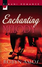 Enchanting Melody (Kimani Romance) by Robyn…