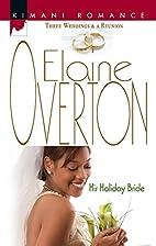 His Holiday Bride (Kimani Romance) by Elaine…