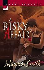 A Risky Affair (Kimani Romance) by Maureen…