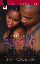 Indiscriminate Attraction (Kimani Romance)…