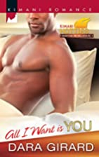 All I Want Is You (Kimani Romance) by Dara…