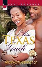 His Texas Touch (Kimani Romance) by AlTonya…